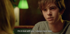 im in love with you: I'm in love with you. I always have been.