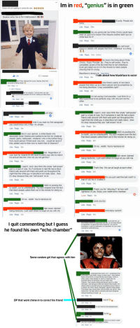 """Arguing, Candy, and Crazy: Im in red, """"genius"""" is in green  Guess who ain't getting no candy this year...0 a0e  Guess who he is for Halloween!  Exactly. People are  Gsirpennypacker  unny  Like Reply 29m  So you gonna tell me White Chicks would have  been as good of a movie if the Wayans brother didn't put on  white face for it?  Like Reply 15m  you cant even  argue or debate with people that think whiteface"""" is a thing  Like Reply 11m Edited  So here's the thing about White  Chicks, Tropic Thunder, etc. They're self aware. They're  completely aware of the fact that they're not white/black.  Even get called out on it in the movies by black people  showing that it's wrong.  3 Comments  Blackface is always ra.. See More  Like Reply 6m  b Like  I talk about how blackface is racist  Comment  But if they dressed him up as Obama, they'd be  Also there's plenty of non-black  accused of being racists 2  Like Reply-1h  042  people that dress up as a black person and accomplishes by  not doing blackface. Crazy possibilities right?  Like Reply-4m  Hide 14 Replies  No he wouldn't. Y'all do know you can  dress up as black people WITHOUT putting on black face  Im not saying it isnt possible. I just think it's a  little hypocritical to be perfectly okay with one and not the  other  Like Reply 59m  Exactly  Like Reply 3m  Like Reply 51m   just stop  I read it. And I also think the whole """"self-aware""""  part is a load of crap. So if someone in real life had a black  friend walk around with them and point out throughout the  night that the white guy in blackface isnt really black..then  it's okay because they are """"self aware"""" lol ok  Like Reply 4m  Well if you read my first paragraph  you would know why it flies. It's simple.  Like Reply 3m  Like Reply 5m  OMG im posting this  But in your opinion, a white liberal who  to reddit. you've unbelievable. You also skipped over the fact  that black people called them out in the movies for doing so.  absolutely loves Obama and wanted to be him """