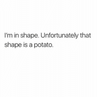 Gym, Ugly, and Link: I'm in shape. Unfortunately that  shape is a potato. A big fat ugly potato too... . @DOYOUEVEN 👈🏼 10% OFF STOREWIDE (use code DYE10 ✔️ tap the link in our BIO 🎉