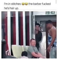 Barber, Friends, and Memes: I'm in stitches  he's hair up.  the barber fucked bruhh 🤣🤣 →DM & TAG this to 15 friends for a shoutout😂