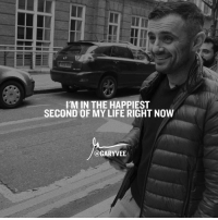 IM IN THE HAPPIEST  SECOND OF MY LIFE RIGHT NOW  GARYVEE Gateful 247365 .. happiest right this second ... life is better than you think