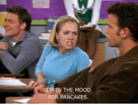 Mood, For, and Pancakes: I'M IN THE MOOD  FOR PANCAKES