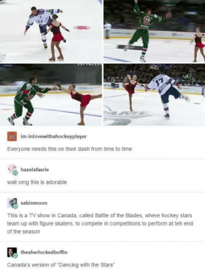 """Dancing, Hockey, and Omg: im-inlovewithahockeyplayer  Everyone needs this on their dash from time to time  hazelxfaerie  wait omg this is adorable  sabinmoon  This is a TV show in Canada, called Battle of the Blades, where hockey stars  team up with figure skaters, to compete in competitions to perform at teh end  of the season  thesherlockedboffin  Canada's version of """"Dancing with the Stars"""" I THINK I SHOULD ALSO SHARE THAT THE GUY IN RED WHITE AND BLUE IS ILYA FREAKIN KOVALCHUK WHO USED TO PLAY FOR THE THRASHERS I JUST NOTICED THAT"""