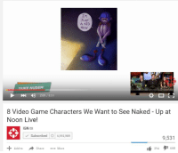 Duke, Game, and Live: I'M  JUST  A KID  No W  DUKE NUDEM  201/8:51  8 Video Game Characters We Want to See Naked - Up at  Noon Live!  IGN  Subscribed |*| 6,993,989  9,531  394668  Add to  Share More https://t.co/rJh4Rs6sbl