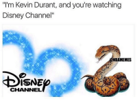 "Disney, Kevin Durant, and Nba: ""I'm Kevin Durant, and you're watching  Disney Channel""  NBAMEMES  ISNE  CHANNEL Ohhhhh"