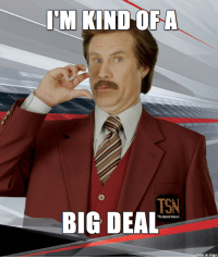 Legendary broadcaster Ron Burgundy will be joining the TSN team in December!  This is kind of a big deal! - MSB (Complete Hockey News): IM KIND OF A  BIG DEAL Legendary broadcaster Ron Burgundy will be joining the TSN team in December!  This is kind of a big deal! - MSB (Complete Hockey News)