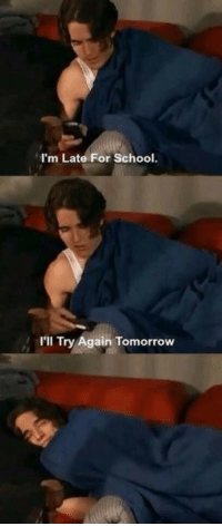 School, Tumblr, and Http: I'm Late For School.  I'll Try Again Tomorrow @studentlifeproblems