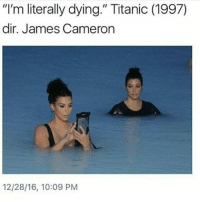 "Titanic, Relatable, and James Cameron: ""I'm literally dying."" Titanic (1997)  dir. James Cameron  12/28/16, 10:09 PM I swear to god Tana Mongeau is such an idiot. She's playing up the situation so much for attention so these white knights can come to her aid and call idubbbbz a racist for making a joke. She's making up random allegations that never happened I can't wait for the next content cop lmao. -Beenis"
