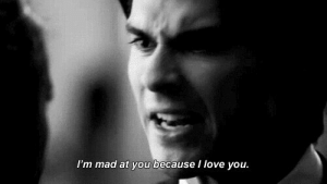 Mad At You: I'm mad at you because I love you.
