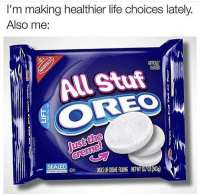 Life, Good, and Oreos: I'm making healthier life choices lately.  Also me:  RTFICALLY  RAVORED  All Stuf  EO  O.  ust the  SEALED  ODー..  DSSOFOREMERLING NETWT10.707(303g)  . Oreo's know what's good 😂👌 https://t.co/ka81aqarnJ