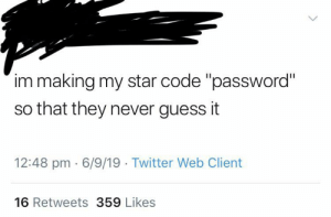 Im Making My Star Code Password So That They Never Guess It 1248