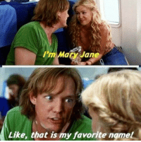 Memes, 🤖, and Mary: I'm  Mary Jane  Like, that is my favorite ngmel