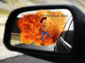 For, Buzz, and Truck: I'm ming for the truck Buzz He's aiming for the truck