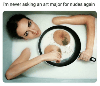 Nudes: i'm never asking an art major for nudes again