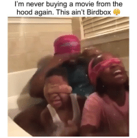 Lmao bruhhh wtf clip of the day 😂: I'm never buying a movie from the  hood again. This ain't Birdbox Lmao bruhhh wtf clip of the day 😂