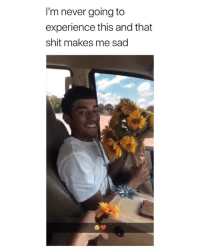Shit, Girl Memes, and Sad: I'm never going to  experience this and that  shit makes me sad i always wanted to go to hoco via: @sohhfiuuh