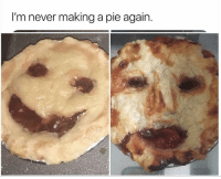 36 Funniest Dank Memes Compilation To Make You Laugh: I'm never making a pie again. 36 Funniest Dank Memes Compilation To Make You Laugh