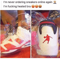 Fucking, Jumpman, and Sneakers: I'm never ordering sneakers online again  I'm fucking heated bra @徊@ What type of Jumpman is this? 🤔😂