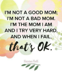 #MikaylaMHM: I'M NOT A GOOD MOM  I'M NOT A BAD MOM  I'M THE MOM I AM  AND I TRY VERY HARD.  AND WHEN I FAIL  thaty Okr  Listen Bell #MikaylaMHM