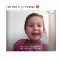 Dad, Memes, and Videos: I'm not a princess  OLOMELINOFAMILY  No, you cannot call me  my princess, OK dad? Follow @Crelube for more videos! - She is going to be a great CEO. I like her style 😂👍🏿