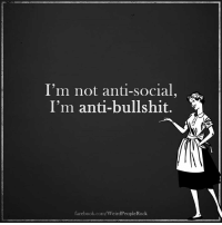 Follow Weird People <3: I'm not anti-social  I'm anti-bullshit.  Yr  facebook.com/WeirdPeople Rock Follow Weird People <3