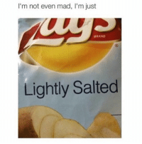 """I'm not even mad, I'm just  BRAND  Lightly Salted comment """"hacker"""" on @hiddenfact thanks they hacked my account"""