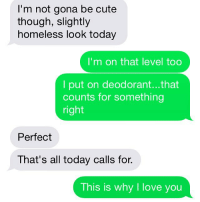 I'm not gona be cute  though, slightly  homeless look today  I'm on that level too  put on deodorant...that  counts for something  right  Perfect  That's all today calls for.  This is why I love you Sunday conversations with @crazy_bitches_unite are my favorite queens_over_bitches