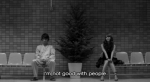 Good, People, and Not Good: I'm not good with people