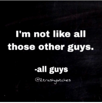 An oldie tbt 💁🏼👌🏻 twotrashyoriginal: I'm not like all  those other guys.  -all guys  Ca 2trashubitches An oldie tbt 💁🏼👌🏻 twotrashyoriginal