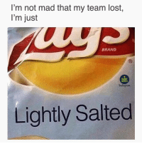 Every time 😒 rugby banter: I'm not mad that my team lost,  I'm just  BRAND  RUGBY  MEMES  nstaguam  Lightly Salted Every time 😒 rugby banter