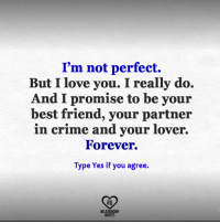 Im Not Perfect But I Love You I Really Do And I Promise To Be Your