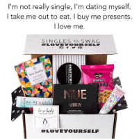 Dating, Funny, and Love: I'm not really single, I'm dating myself.  I take me out to eat. I buy me presents.  I love me  SINGLES ◇ SWAG  #LOVEYOURSELF  adley  Veaa  BELGIAN BOYS  EWAFEL  NUE  TO HAVE ME  Love the January @singlesswag box. January boxes available for immediate shipment, while supplies last. (retail value $178!!!) ❤️ Use code SARCASM to receive 20% off. @singlesswag Ships worldwide. Free shipping in the US. singlesswag.com