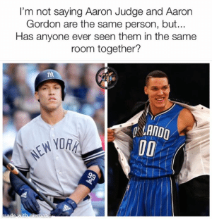🤔  #PhillyBeastSteak: I'm not saying Aaron Judge and Aaron  Gordon are the same person, but...  Has anyone ever seen them in the same  room together?  ANDO  YOR 🤔  #PhillyBeastSteak