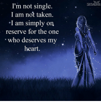 Love is coming your way! Have faith!: I'm not single.  I am not taken.  am simply on  reserve for the one  who deserves my  heart.  liring the  LAW of ATTRACTION Love is coming your way! Have faith!
