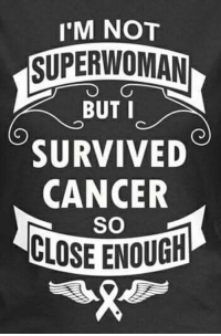 Dank, Breast Cancer, and 🤖: I'M NOT  SUPER WOMAN  BUT I  SURVIVED  CANCER  SO  CLOSE ENOUG WIN a $500 shopping spree at The Breast Cancer Site     --->http://po.st/SbxOyy