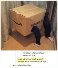 I don't even know where I got this from via /r/memes https://ift.tt/2BXsc0N: i'm not sure whether i should  laugh or cry omg  imagine this thing crawling rapidly  towards you in the middle of the night  your delivery has arrived I don't even know where I got this from via /r/memes https://ift.tt/2BXsc0N