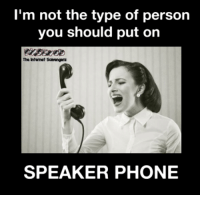 <p>Funny sarcastic images  Take a spin on the wild side  PMSLweb </p>: I'm not the type of person  you should put on  The Intenet Scavenger  SPEAKER PHONE <p>Funny sarcastic images  Take a spin on the wild side  PMSLweb </p>