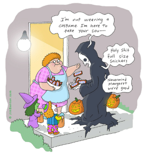 Fall, Shit, and Tumblr: Im not wea ring a  Costume. I'm here to  +ake your sou  Holy Shit  full size  Snickers  Nevermind  Margaret  we're good  O JimBenton.com jimbenton:  this cartoon of mine gets reposted every fall. Guess I'll repost it this year.