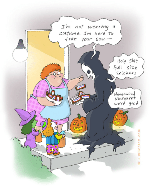 my cartoon gets posted a lot every Halloween. guess I'll do it this year. ( for the curious, in comments- the original drawing ): I'm not wearing a  Costume I'm here to  take your sou  Holy Shit  full size  Snickers  Nevermind  Margaret  we're good  O Jim Benton.com my cartoon gets posted a lot every Halloween. guess I'll do it this year. ( for the curious, in comments- the original drawing )