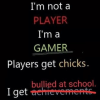 Meme, Memes, and School: I'm nota  PLAYER  I'm a  GAMER  Players get chicks  bullied at school.  I get classic meme gang via /r/memes https://ift.tt/2BsZOSN