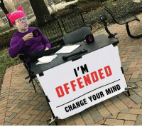 "Memes, Http, and Change: I'M  OFFENDED  CHANGE YOUR MIND <p>Change your mind please via /r/memes <a href=""http://ift.tt/2IfWNYn"">http://ift.tt/2IfWNYn</a></p>"