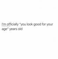 """How did this happen @thenewsclan 😅 @thenewsclan @thenewsclan: I'm officially """"you look good for your  age"""" years old  @thenewsclan How did this happen @thenewsclan 😅 @thenewsclan @thenewsclan"""