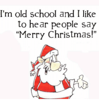 """Memes, Merry Christmas, and Old School: I'm old school and I like  to hear people say  """"Merry Christmas!"""" For more awesome holiday, retro, and funny pictures go to... www.snowflakescottage.com"""