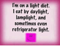 Birthday, Food, and Memes: I'm on a light diet.  I eat by daylight,  lamplight, and  sometimes even  refrigerator light. Thanks for the birthday wishes, guys! You really are sweet - do you get it, coz we're talking about food *nervous laugh*