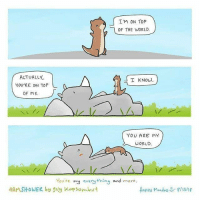 Tag someone who is your world By @4amshower cute comics 9gag: I'M ON TOP  OF THE WORLD.  ACTUALLY  YOU'RE ON TOP  I KNOW  OF ME  YOU ARE MY  WORLD  You're my every thing and more  4AMSHOWER by guy Kop som ut  Haees Monday↓-f/13/18 Tag someone who is your world By @4amshower cute comics 9gag