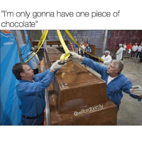 "Tumblr, Blog, and Chocolate: ""I'm only gonna have one piece of  chocolate""  ordbrim  @N <p><a href=""http://memehumor.net/post/165453086477/everything-in-moderation"" class=""tumblr_blog"">memehumor</a>:</p>  <blockquote><p>Everything In Moderation</p></blockquote>"