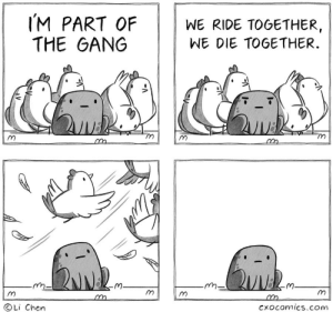 the gang: IM PART OF  THE GANG  WE RIDE TOGETHER  WE DIE TOGETHER  Li Chen  Cxocomics.com the gang
