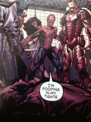 That ain't spidey-sense, Peter: I'M  POOPING  IN MY  TIGHTS That ain't spidey-sense, Peter