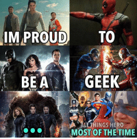 Memes, Book, and Marvel: IM  PROUD TO  BEAGEEK  HINGS HERO  MOST OF THE TIME What's your least favorite comic book movie? Edit: To everyone asking why Christopher reeves is here you clearly have never seen The Quest for Peace. marvel dc marvelcinematicuniverse mcu spiderman michaelkeaton tomholland spidermanhomecoming