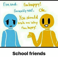 Ash, Dank, and Dope: I'm sad whappy  You should  ash me wh  School friends This is so true omg clean memes cleanmemes funny funnymemes humour cleanhumour funnyhumour cleanbreadmemes bread yahhh ugh yay lol cool omg dope dank hashtag